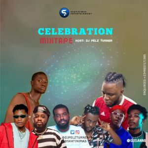 DJ Pelz Turner - Celebration Mixtape Download