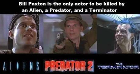 Bill Paxton es el único actor que ha muerto a manos de un Alien, un Depredador y un Terminator.