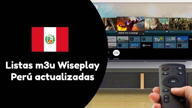 🥇 Listas Wiseplay Perú actualizadas 2019 ↓ IPTV →》Enlaces Wiseplay