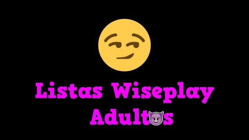 Listas Wiseplay para Adultos
