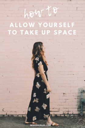 how-to-allow-yourself-to-take-up-space