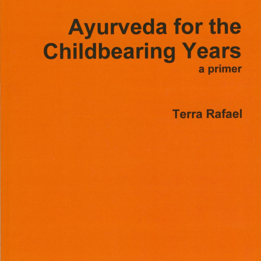 Ayurveda for the Childbearing Years – the Book