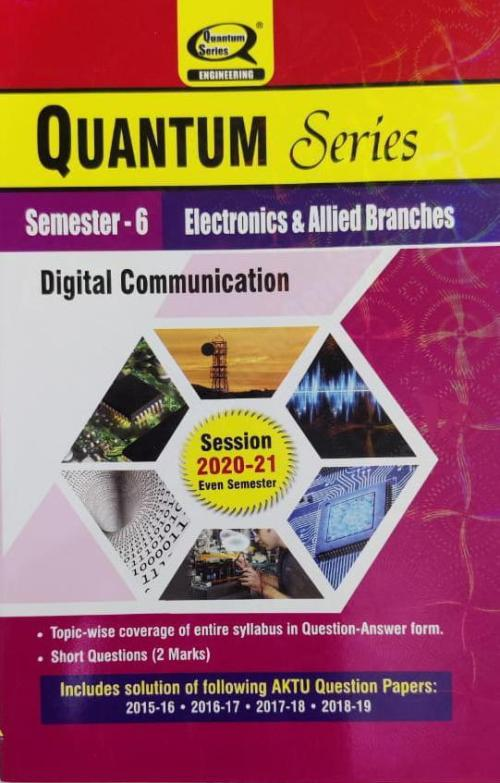 Quantum Series Digital Communication BTech 6th Sem Electronics And Allied Branches
