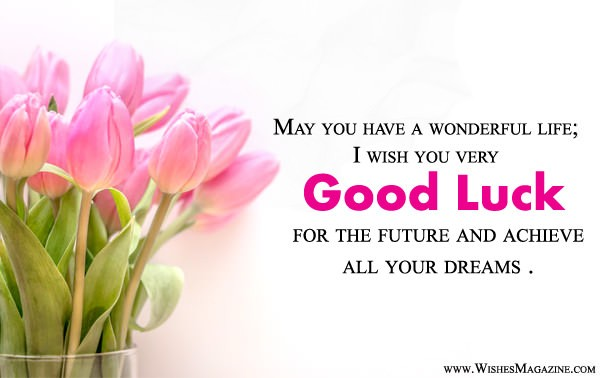 best wishes for future latest good luck messages