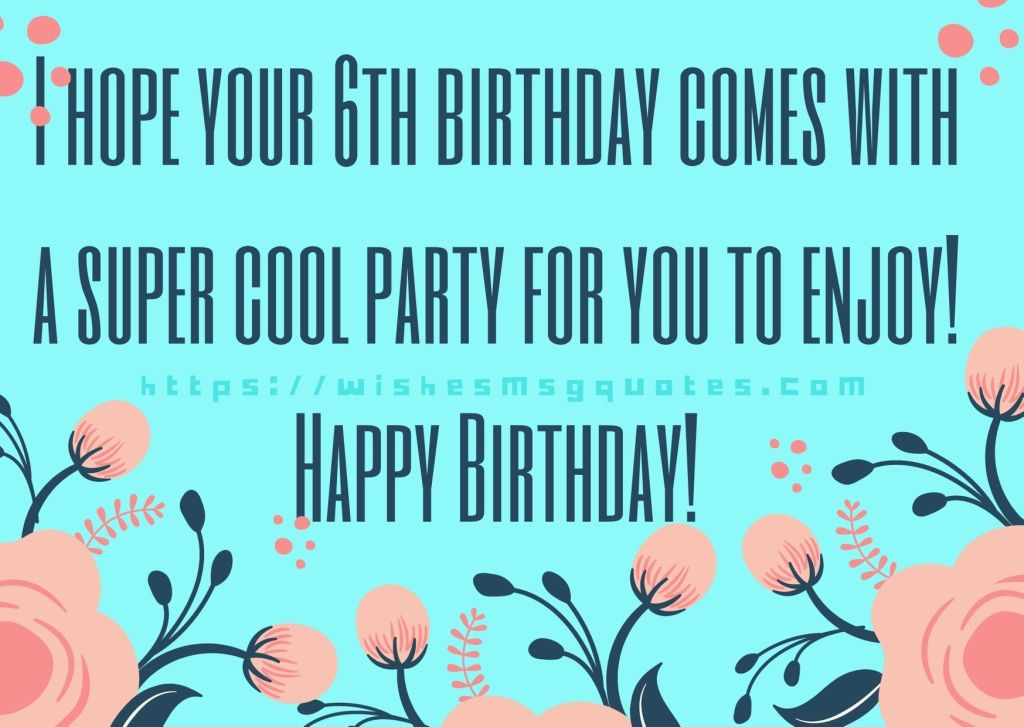 Cutest 6th Birthday Quotes For Boy From Father