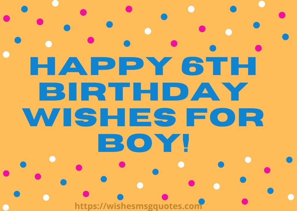 Happy 6th Birthday Wishes For Boy