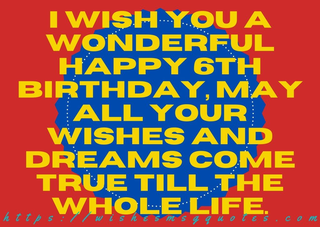 6th Birthday Quotes For 6 Year Boy
