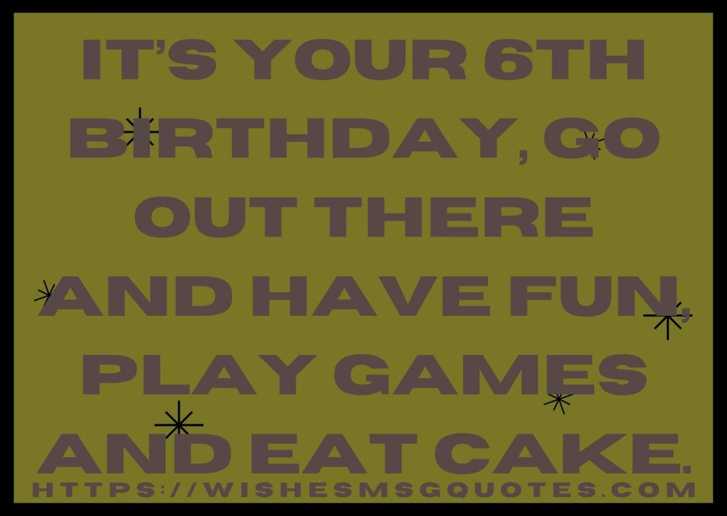 Happy 6th Birthday Quotes For Girl