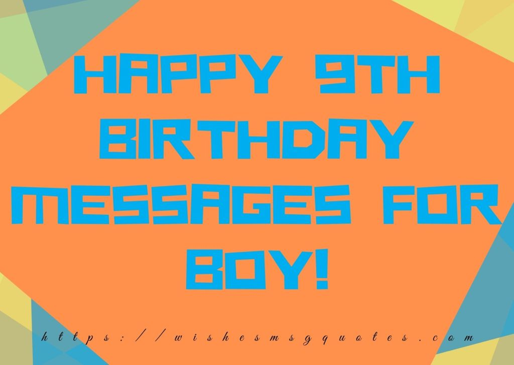 Happy 9th Birthday Messages For Boy