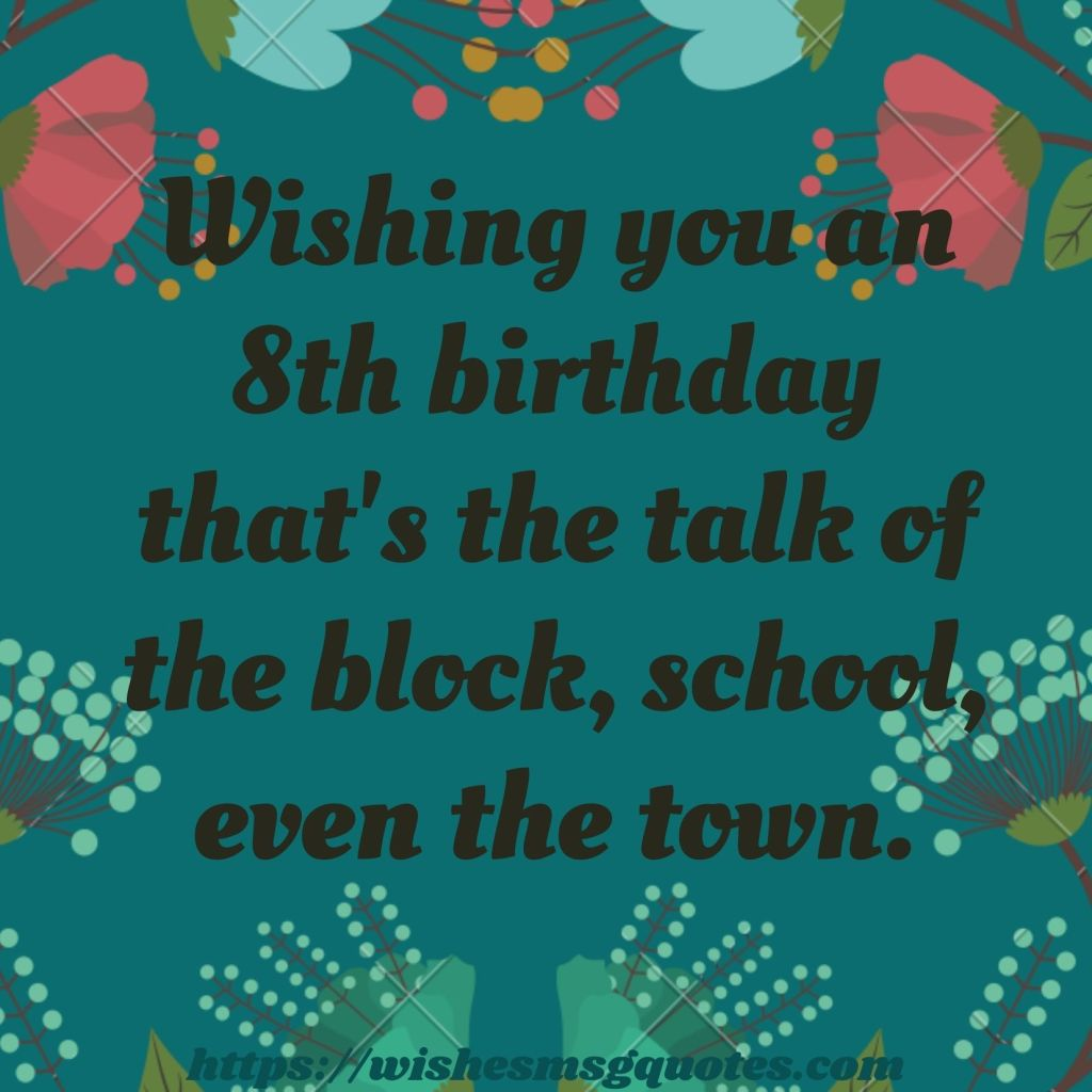 8th Birthday Quotes From Classfellow To Girl