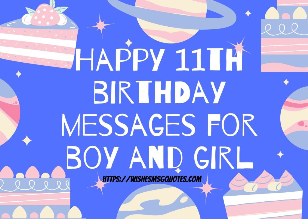 Happy 11th Birthday Messages For Boy And Girl