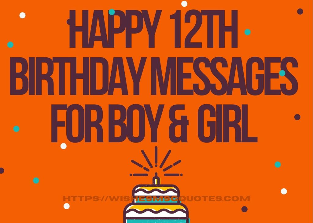 Happy 12th Birthday Messages For Boy And Girl