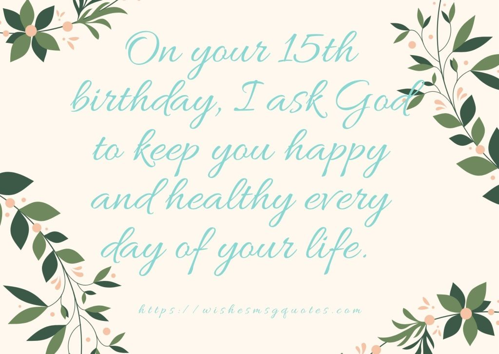 Cutest 15th Birthday Quotes For Boy Or Girl From Father