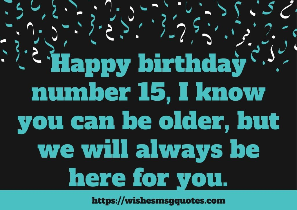 Cutest 15th Birthday wishes For Boy Or Girl From Father