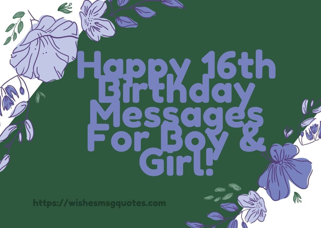 Happy 16th Birthday Messages For Boy And Girl