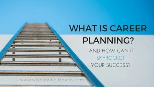 What Is Career Planning And Will It Skyrocket Your Success?