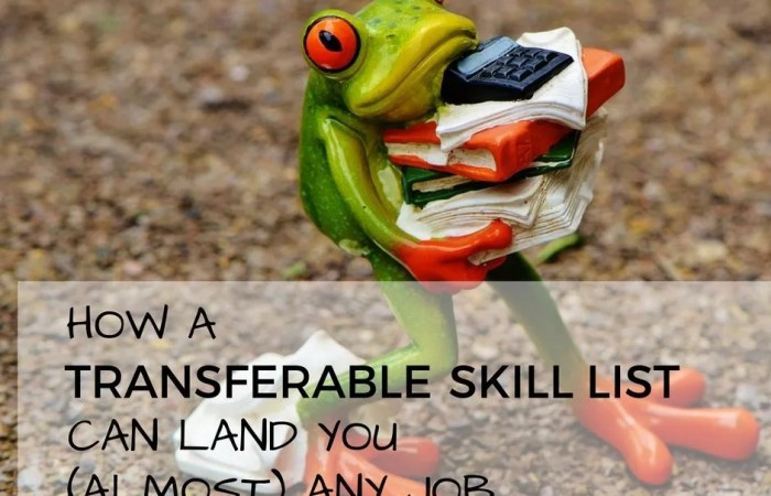 How A Transferable Skill List Can Land You (Almost) Any Job