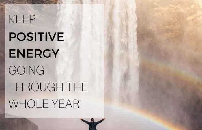 Keep Positive Energy Going Through The Whole Year