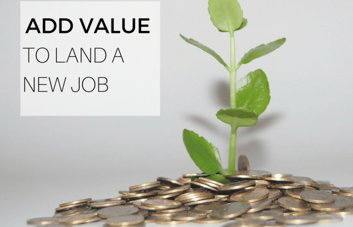 Add Value to Land a New Job