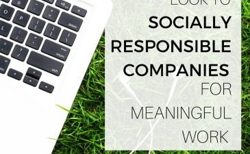 Look To Socially Responsible Companies For Meaningful Work