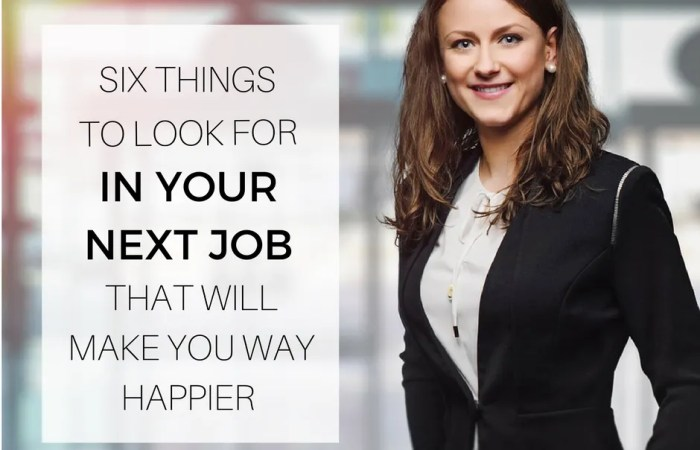 6 Things To Look For In Your Next Job That Will Make You Way Happier