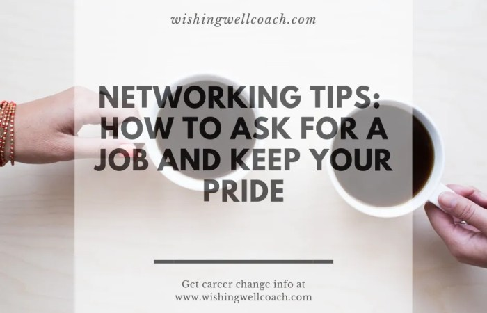 Networking Tips: How to Ask for a Job (and Keep Your Pride)
