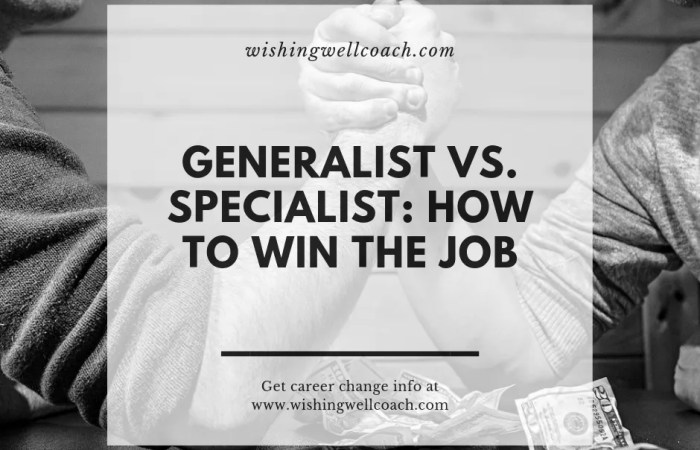 Generalist vs. Specialist: How to Win the Job