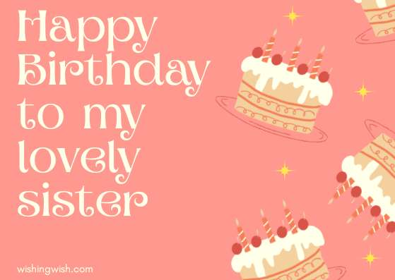 500 Best Birthday Wishes For Sister Messages And Quotes