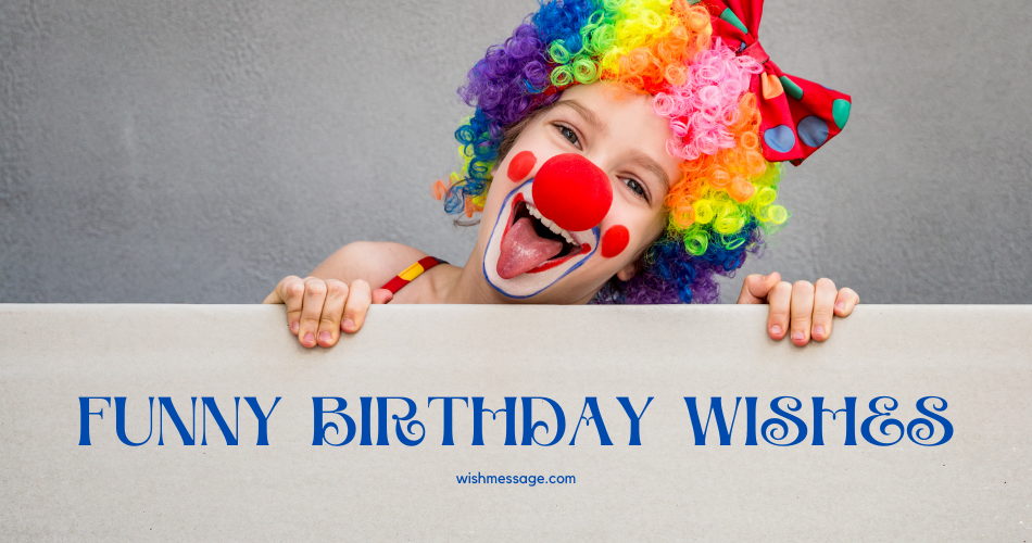 60 Funny Birthday Wishes The Most Hilarious Birthday Wishes Jokes