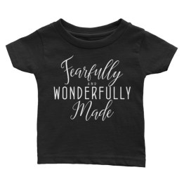 Fearfully and Wonderfully Made | Infant Tee