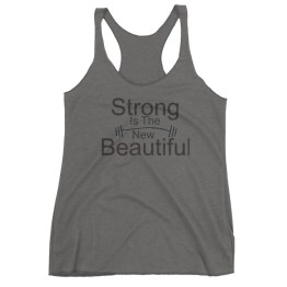 Strong Is The New Beautiful Women's tank top
