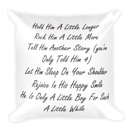 He Is Only A Little Boy For Such A Little While Square Pillow