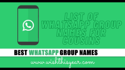 List of WhatsApp Group Names 2020 for Cousins