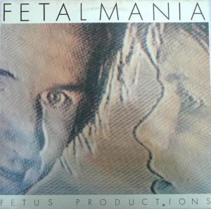 fetus productions fetalmania (1)