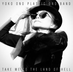 YokoOnoPlasticOnoBand_TakeMeToTheLandOfHell_002