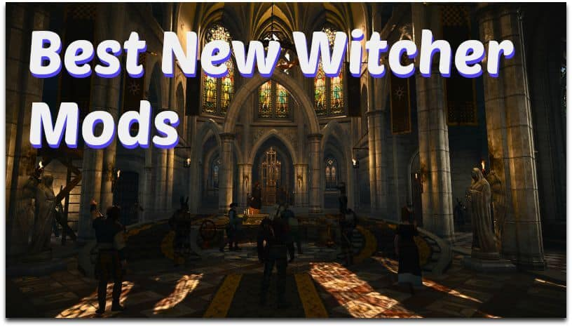 Best New Witcher Mods | Witcher Hour