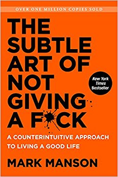 Book Recommendation: The Subtle Art of Not Giving a F*