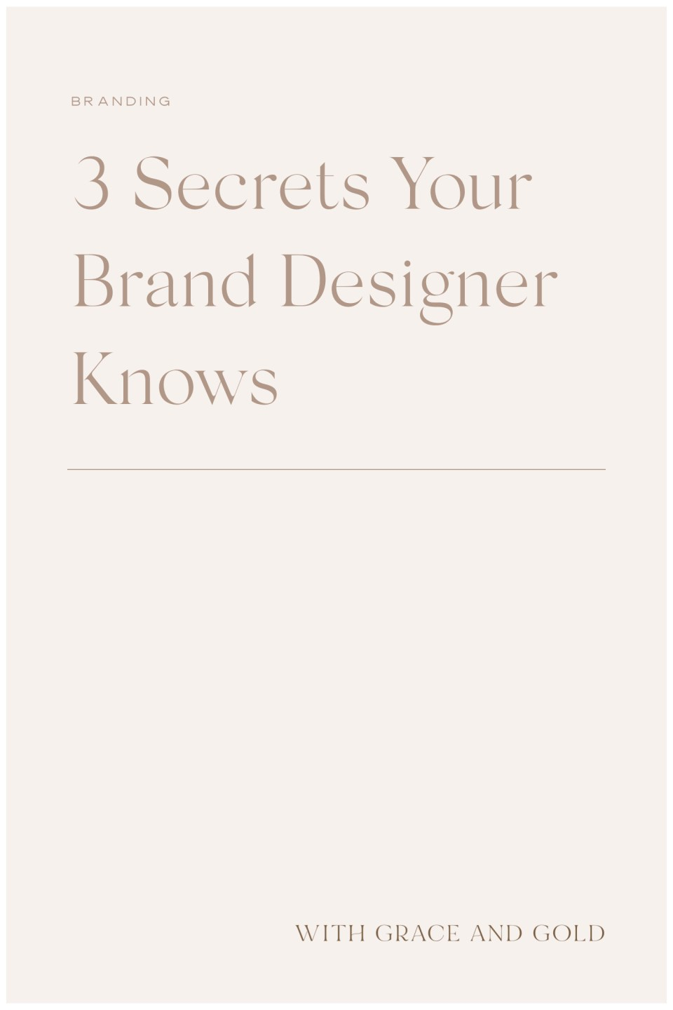 3 Secrets Your Brand Designer Knows by With Grace and Gold