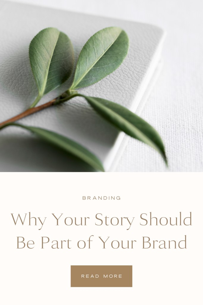 Why Your Story Should Be Part of Your Brand - With Grace and Gold - Custom Brand and Showit Website Design for Creative Women in Business