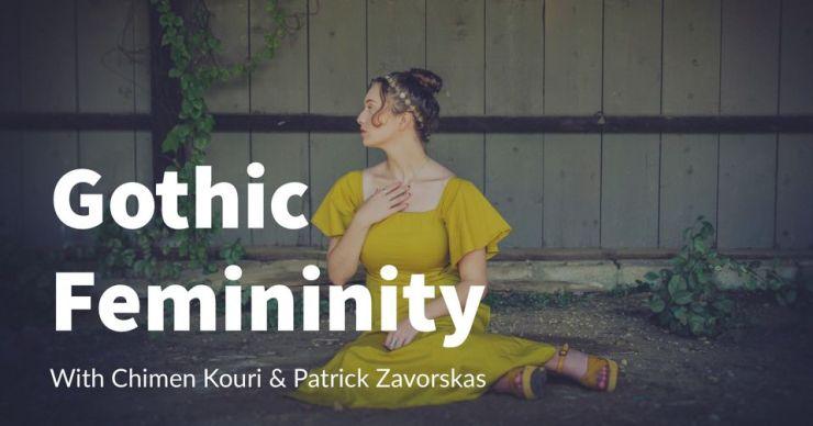 Creative Gatherings: Workshop on Gothic Femininity with Chimen Kouri and Patrick Zavorskas