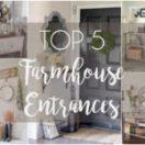 Top 5 Farmhouse Entrances