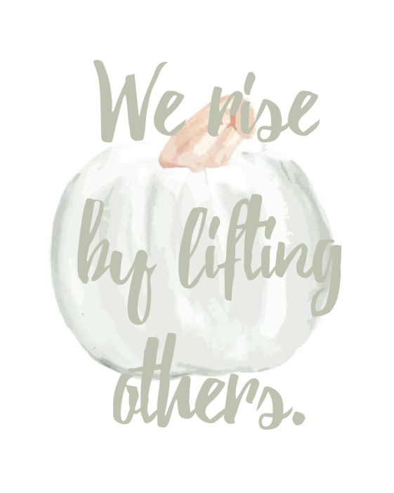 We Rise by Lifting Others Printable - Within the Grove