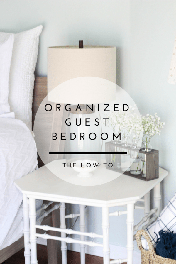 Creating an organized and relaxed guest bedroom