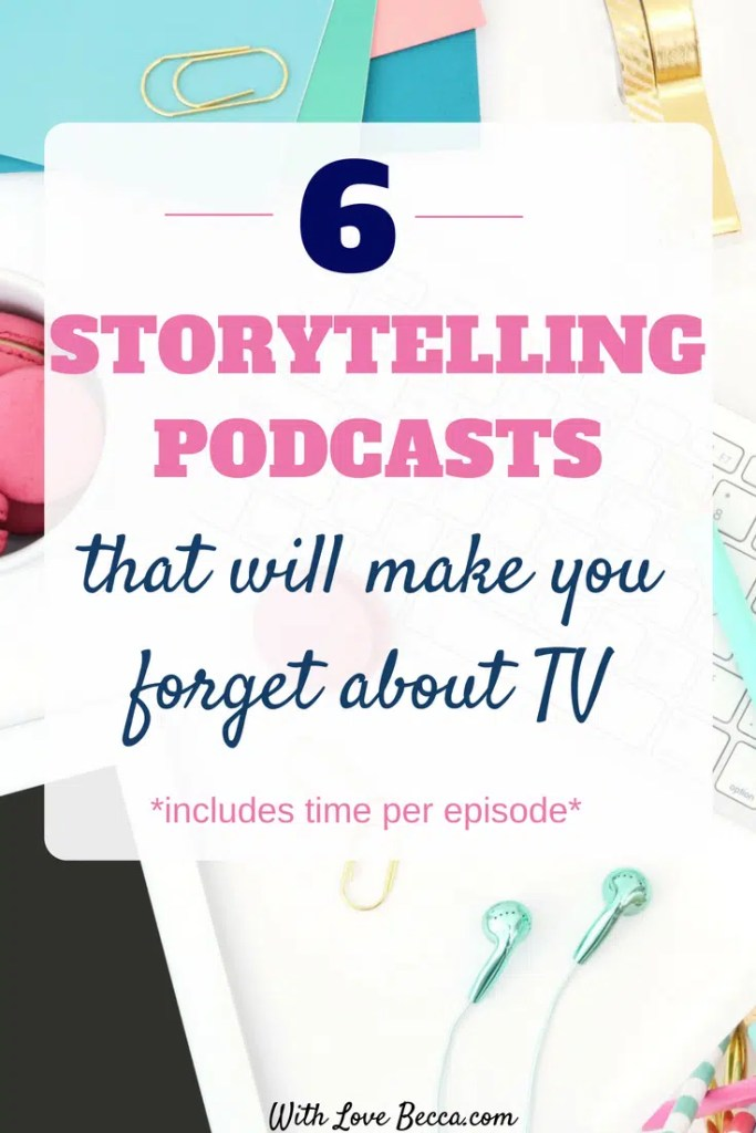 Storytelling podcasts that will make you forget about tv, and save you time in your day. Take your stories on the go, and make more time to do what you love. Includes 6 great storytelling podcasts and time per episode. #podcasts #podcastrecommendations #storytellingpodcasts #commuting