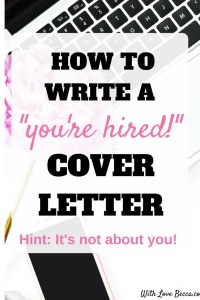 How to write a cover letter that will get you hired. Cover letter writing tips to help you reframe your interest and experience and show your value to the hiring organization. #coverletter