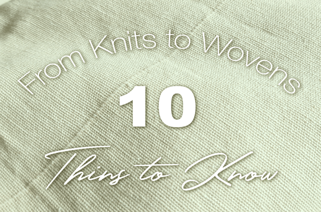 from-knits-to-wovens-10-things-to-know