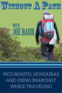 Pico Bonito, Honduras and using Snapchat while traveling