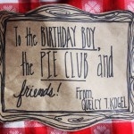 Birthday Boy & The Pie Club A La Mode