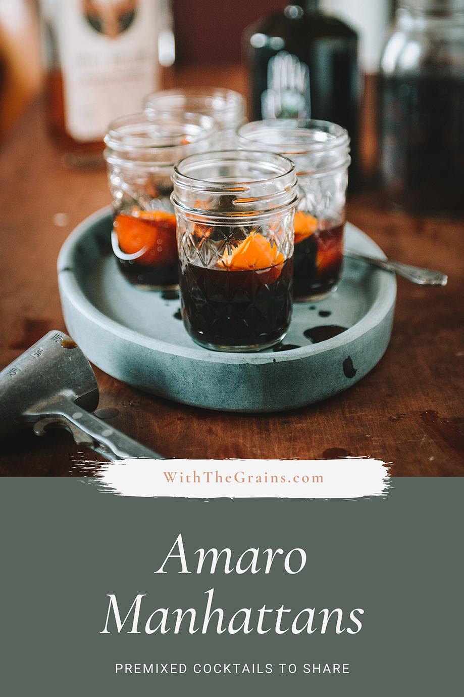 Premixed Amaro Manhattans to Share // www.WithTheGrains.com