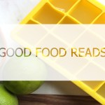 Good Food Reads || 03.03.17